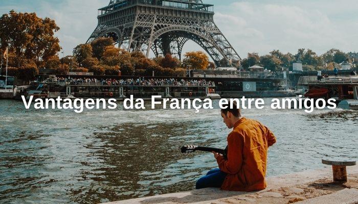 Vantagens da França entre amigos
