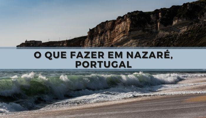 O que fazer em Nazaré, Portugal