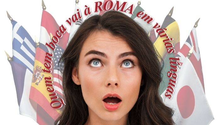 Quem tem boca vai à Roma em várias línguas